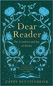 Dear Reader : The Comfort And Joy Of Books - Rentzenbrink, Cathy