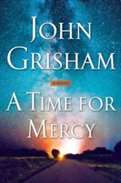 Time For Mercy : Jake Brigance #3  - Grisham, John