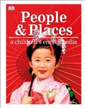 People And Places A Childrens Encyclopedia - DK