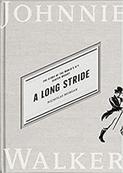 Long Stride : Story Of The Worlds No. 1 Scotch Whisky - Morgan, Nic