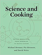 Science And Cooking : Physics Meets Food, From Homemade To Haute Cuisine - Brenner, Michael