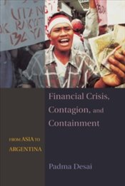Financial Crisis, Contagion, And Containment : From Asia To Argentina - Desai, Padma