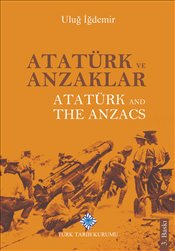 Atatürk ve Anzaklar :  Atatürk and The Anzacs - İğdemir, Uluğ