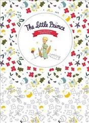 Little Prince : The Coloring Portfolio - Saint-Exupery, Antoine De