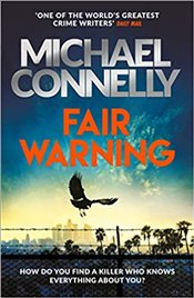 Fair Warning The Instant Number One Bestselling Thriller - Connelly, Michael