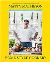 Matty Matheson: Home Style Cookery - Matheson, Matty
