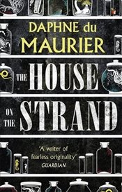 House on the Strand  - Du Maurier, Daphne