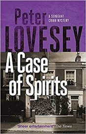 Case Of Spirits : Sixth Sergeant Cribb Mystery - Lovesey, Peter