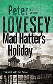 Mad Hatters Holiday The Fourth Sergeant Cribb Mystery - Lovesey, Peter