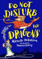 Do Not Disturb The Dragons - Robinson, Michelle