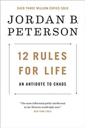 12 Rules for Life : An Antidote to Chaos - Peterson, Jordan B.