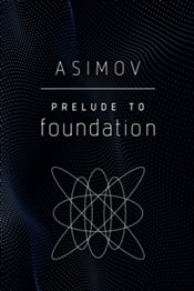 Prelude to Foundation - Asimov, Isaac