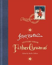 Letters From Father Christmas : Centenary Edition - Tolkien, J. R. R.