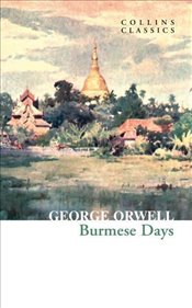 Burmese Days - Orwell, George