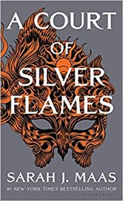 Court of Silver Flames : Court of Thorns and Roses : Book Four - Maas, Sarah J.