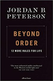 Beyond Order : 12 More Rules for Life - Peterson, Jordan B.