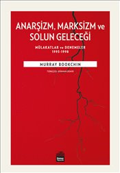 Anarşizm Marksizm ve Solun Geleceği - Bookchin, Murray