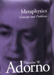Metaphysics : Concept and Problems - Adorno, Theodor W.