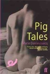 Pig Tales - Darrieussecq, Marie