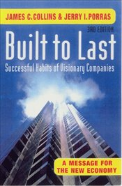 Built To Last : Successful Habits of Visionary Companies 3e - Collins, James C.