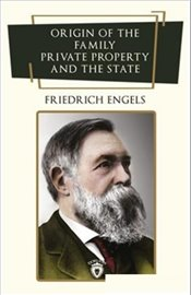 Origin of the Family Private Property and the State - Engelse, Friedrich
