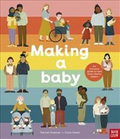 Making a Baby : An Inclusive Guide to How Every Family Begins - Greener, Rachel