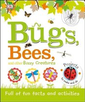 Bugs, Bees and Other Buzzy Creatures : Full Of Fun Facts And Activities - DK