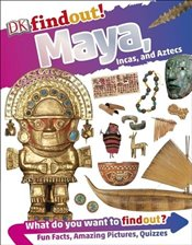 Dkfindout! Maya Incas and Aztecs - Williams, Brian