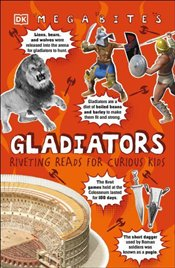 Gladiators : Riveting Reads For Curious Kids - Malam, John