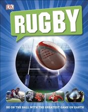 Rugby : Be on the Ball With The Greatest Game on Earth - DK