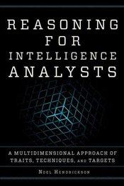 Reasoning for Intelligence Analysts  - Hendrickson, Noel