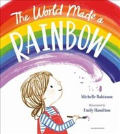 World Made a Rainbow - Robinson, Michelle