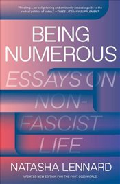 Being Numerous : Essays on Non-Fascist Life - Lennard, Natasha