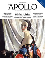 Apollo Magazine 695 : March 2021 : Blithe Spirits -