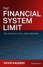 Financial System Limit : Radical Thoughts About Money - Kauders, David