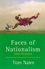 FACES OF NATIONALISM : Janus Revisited - NAIRN, TOM