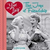 I Love Lucy The Joys of Friendship - Fujikawa, Jenn