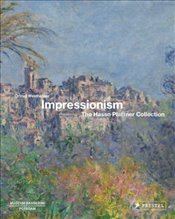 Impressionism : The Hasso Plattner Collection - Westheider, Ortrud