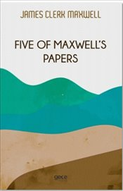 Five of Maxwells Papers - Maxwell, James Clerk