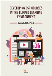Developing Esp Courses in the Flipped Learning Environment - İlter, Ogün