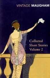 Collected Short Stories 2 : Maugham - Maugham, W. Somerset