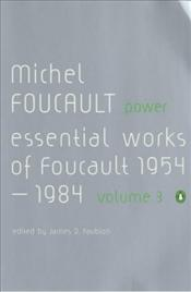 Power : Essential Works of Foucault 1954-1984 V3 - Foucault, Michel