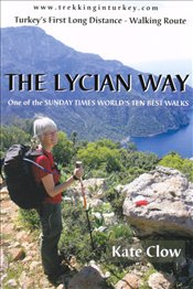 Lycian Way : One of the Sunday Times Worlds Ten Best Walks  - Clow, Kate