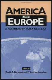 AMERICA AND EUROPE : Partnership for a New Era - GOMPERT, DAVID