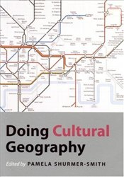 DOING CULTURAL GEOGRAPHY - SHURMER-SMITH, PAMELA