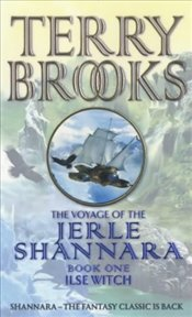 Voyage of the Jerle Shannara 1 : Ilse Witch - Brooks, Terry