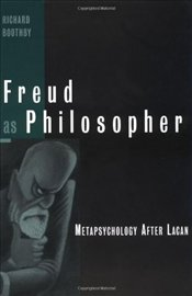 Freud as Philosopher : Metapsychology After Lacan  - BOOTHBY, RICHARD