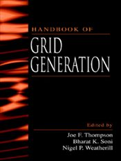 Handbook of Grid Generation - THOMPSON, JOE F.