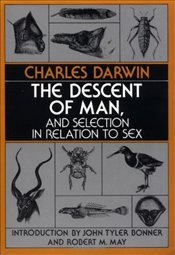 Descent of Man and Selection in Relation to Sex - Darwin, Charles