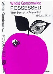 Possessed : Secret of Myslotch - Gombrowicz, Witold